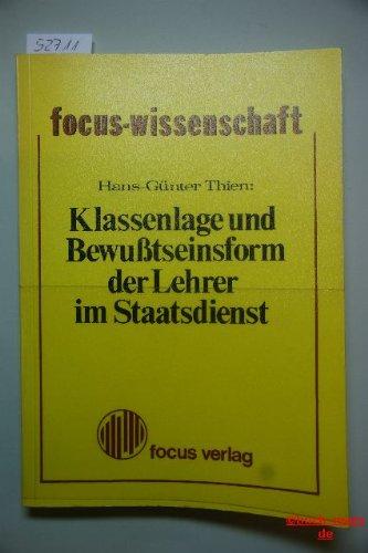 Klassenlage und Bewußtseinsform der Lehrer im Staatsdienst - Zur Funktion der Lehrer im ...