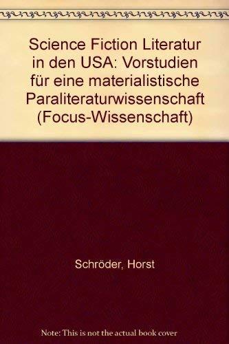 SCIENCE FICTION LITERATUR IN DEN USA: Vorstudien: Horst Schröder