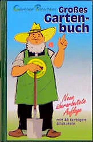 Gärtner Pötschkes großes Gartenbuch.: Gärtner Pötschke