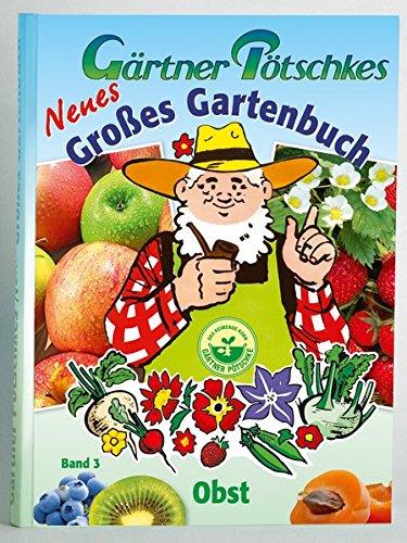 9783920362120: Gärtner Pötschkes Neues Großes Gartenbuch 03: Obst
