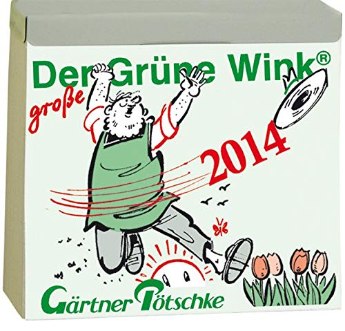9783920362168: Gärtner Pötschkes Der Grüne Wink MAXI Tages-Gartenkalender 2014: Maxiausgabe