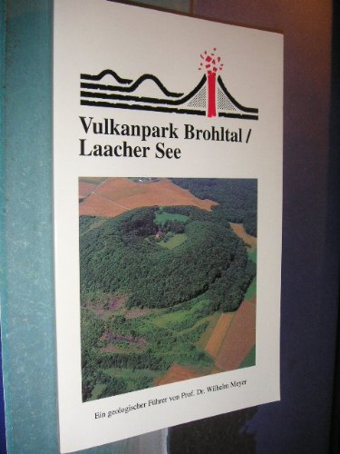 9783920388359: Geologischer F�hrer zum Geo-Pfad Vulkanpark Brohltal/ Laacher See.