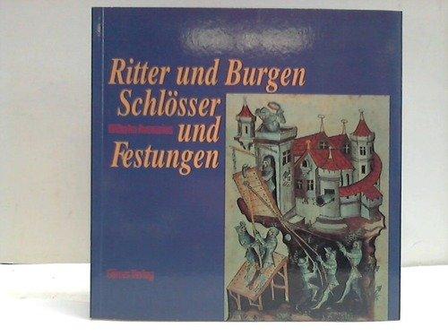 9783920388526: Ritter und Burgen, Schl�sser und Festungen