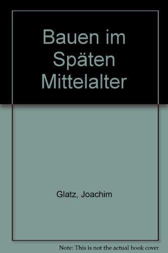 9783920388700: Bauen im Späten Mittelalter