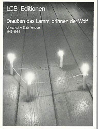 9783920392943: Draussen das Lamm drinnen der Wolf. Ungarische Erzählungen 1945-1985