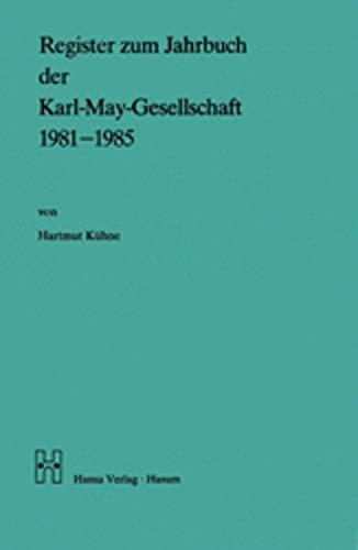 Register zum Jahrbuch der Karl-May-Gesellschaft 1981 -: Kühne Hartmut