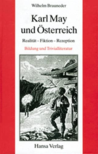 9783920421698: Karl May und Osterreich: Realitat, Fiktion, Rezeption : Bildung und Trivialliteratur (Publikation des Ludwig Boltzmann-Instituts fur Internationale ... Wien) (German Edition)