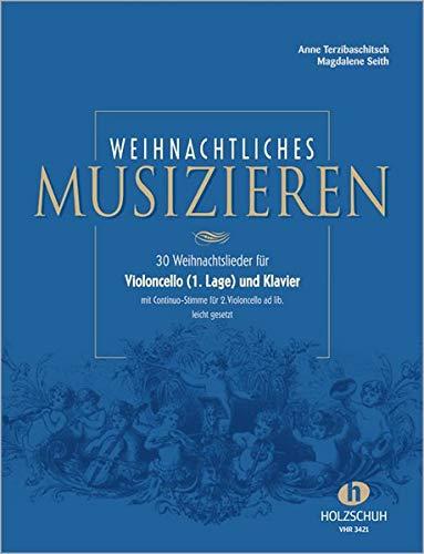 Weihnachtliches Musizieren: 30 Weihnachtslieder für Violoncello (1.: Anne Terzibaschitsch, Magdalene