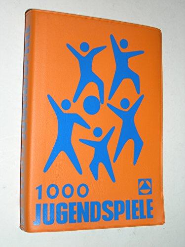 9783920517032: 1000 Jugendspiele: Ein Spielhandbuch für Gruppe und Familie, für Schule und Sportplatz (Livre en allemand)