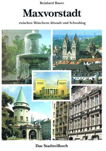 Maxvorstadt zwischen Münchens Altstadt und Schwabing. Das: Reinhard Bauer