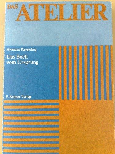 Das Buch vom Ursprung.: Keyserling, Hermann.