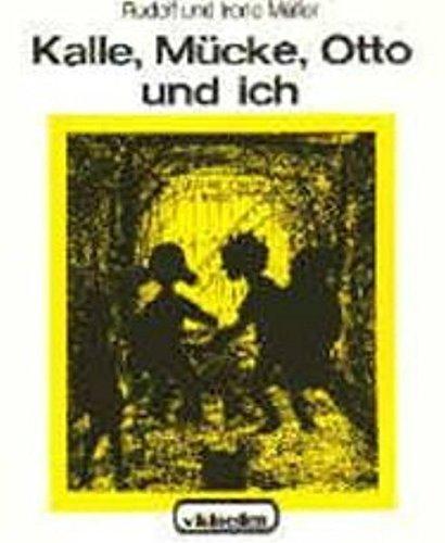 9783920564081: Kalle, Mücke, Otto und ich 1. Abenteuer im alten Haus