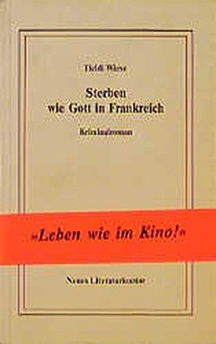 Beispielbild für Sterben wie Gott in Frankreich. Kriminalroman zum Verkauf von Paderbuch e.Kfm. Inh. Ralf R. Eichmann