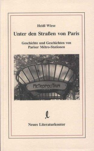 Beispielbild für Unter den Straßen von Paris. Geschichte und Geschichten von Pariser Metro-Stationen zum Verkauf von medimops