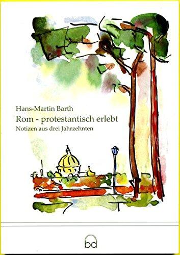 9783920606385: Rom - protestantisch erlebt: Notizen aus drei Jahrzehnten (Livre en allemand)
