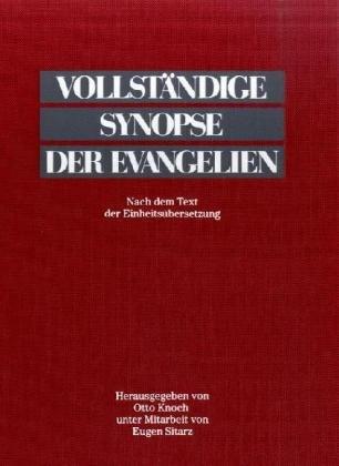 Vollstandige Synopse der Evangelien: Nach dem Text der Einheitsubersetzung (German Edition)