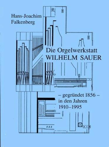 9783920670379: Die Orgelwerkstatt Wilhelm Sauer, 1910-1995 (German Edition)