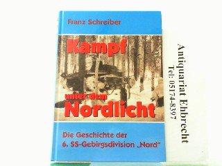 KAMPF UNTER DEM NORDLICHT Deutsch-finnische Waffenbruderschaft am: Schreiber, Franz