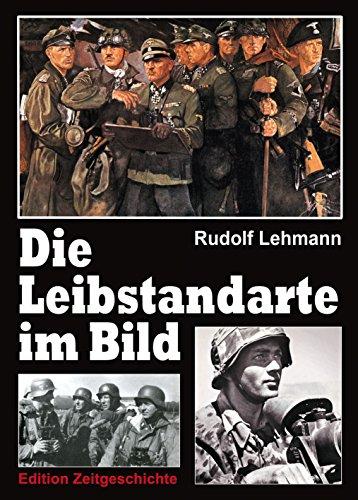 Die Leibstandarte im Bild (German edition): Lehmann, Rudolf