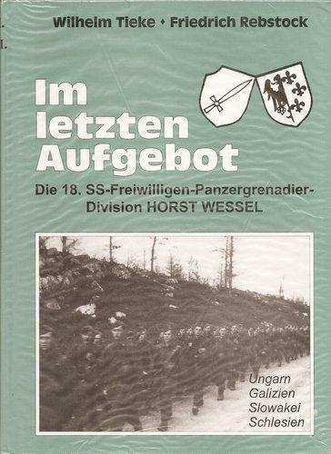 9783920677538: Im letzten Aufgebot: Die 18. SS-Freiwilligen-Panzergrenadier-Division Horst Wessel (Livre en allemand)