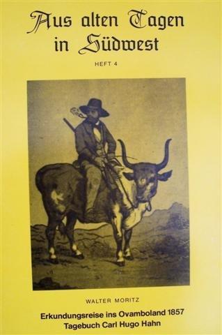 Erkundungsreise Ins Ovamboland 1857 - Tagebuch Carl: Hahn, Carl Hugo
