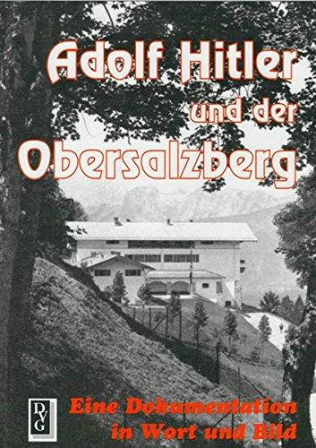9783920722474: Adolf Hitler und der Obersalzberg: Eine Dokumentation in Wort und Bild
