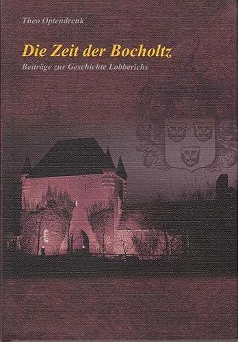 9783920743981: Die Zeit der Bocholtz: Beiträge zur Geschichte Lobberichs
