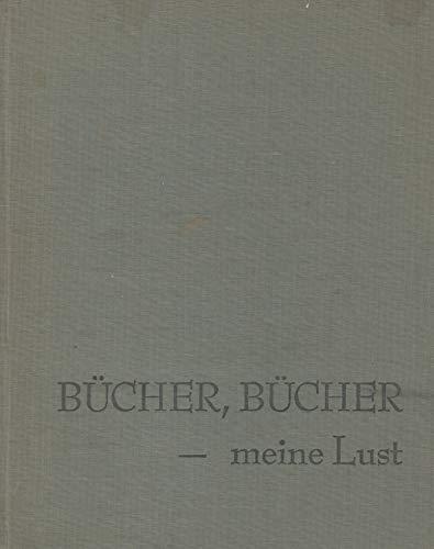 Bucher, Bucher--meine Lust: Herbert Heckmann zum Sechzigsten. Eine Freundesgabe: Heckmann, Herbert]