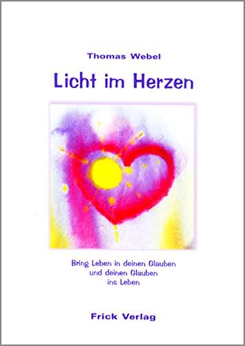 Licht im Herzen: Bring Leben in deinen
