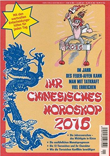 9783920788609: Ihr Chinesisches Horoskop 2016: Im Jahr des Feuer-Affen