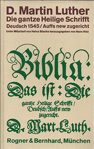 Die gantze Heilige Schrifft Deudsch - Wittenberg 1545. [Mit dem Ergänzungsband: Anhang und ...