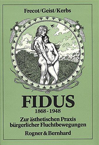 9783920802862: Fidus, 1868-1948;: Zur ästhetischen Praxis bürgerlicher Fluchtbewegungen (German Edition)
