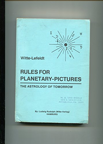 9783920807003: Rules for planetary-pictures: The astrology of tomorrow