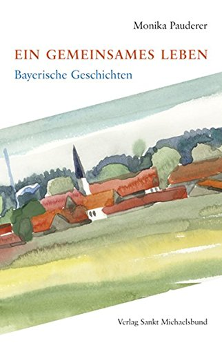 9783920821627: Ein gemeinsames Leben: Bayerische Geschichten