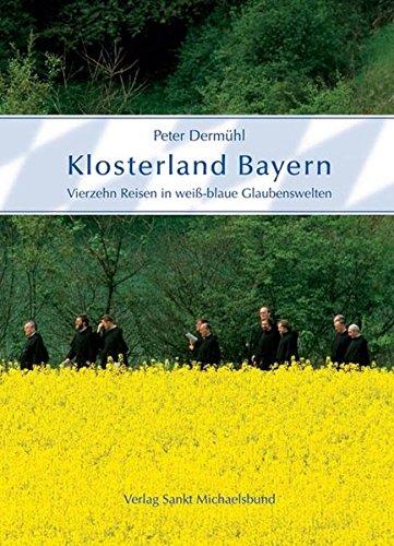 9783920821924: Klosterland Bayern: Vierzehn Reisen durch weiß-blaue Glaubenswelten