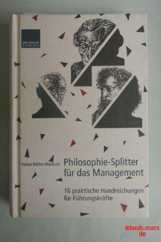 9783920826080: Philosophie-Splitter für das Management. 16 praktische Handreichungen für Führungskräfte