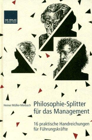 9783920826165: Philosophie - Splitter für das Management. 16 praktische Handreichungen für Führungskräfte