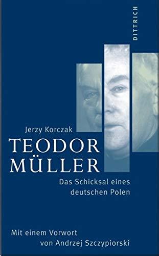 9783920862644: Teodor Müller: Das Schicksal eines deutschen Polen