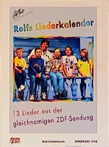 9783920880495: Rolfs Liederkalender: Das Liederbuch zu der gleichnamigen CD und MC. 13 Lieder aus der gleichnamigen ZDF-Sendung