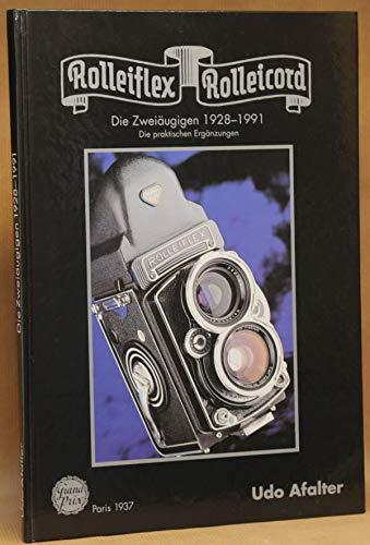 9783920890098: Rolleiflex & Rolleicord. Die Zweiäugigen. Die praktischen Ergänzungen