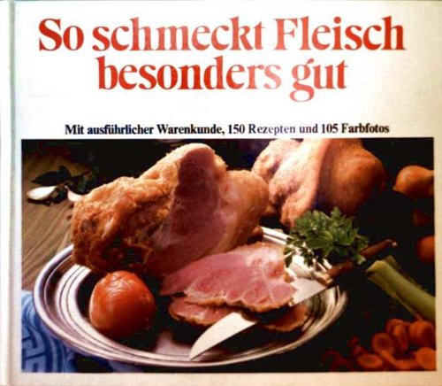9783920954103: So schmeckt Fleisch besonders gut (Livre en allemand)