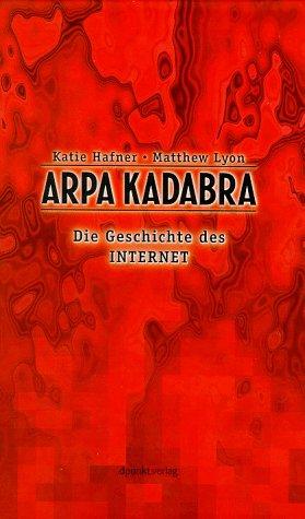 9783920993904: ARPA Kadabra. Die Geschichte des Internet