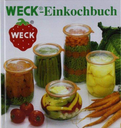9783921034057: Weck-Einkochbuch