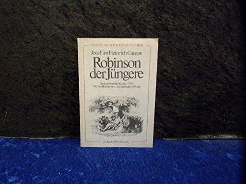 Robinson der Jüngere. Ein Lesebuch für Kinder: Campe, Joachim Heinrich