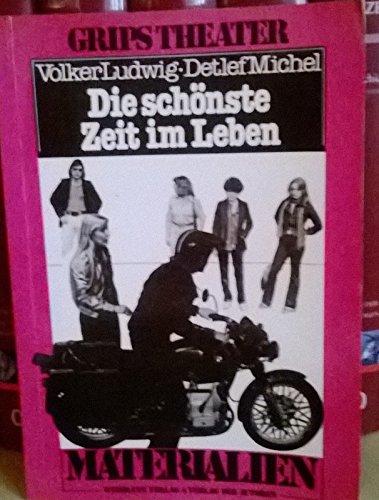 Die schönste Zeit im Leben. Grips-Theater.: Volker Ludwig; Detlef