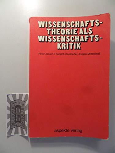 9783921096208: Wissenschaftstheorie als Wissenschaftskritik (German Edition)