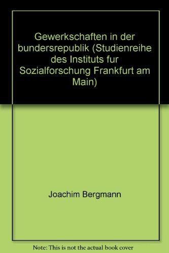 Bergmann, Joachim: Gewerkschaften in der Bundesrepublik. -: Joachim Bergmann; Otto