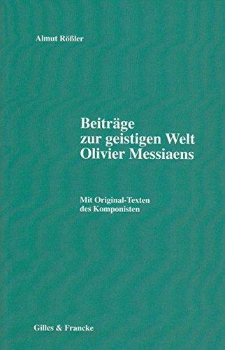 9783921104873: Beiträge zur geistigen Welt Olivier Messiaens: mit Original-Texten des Komponisten
