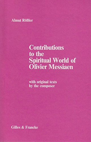 9783921104996: Contributions to the spiritual world of Olivier Messiaen: With original texts by the composer