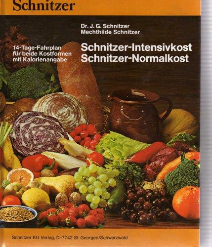 9783921123348: Schnitzer-Intensivkost. Schnitzer-Normalkost. 14-Tage-Fahrplan für beide Kostformen mit Kalorienangabe
